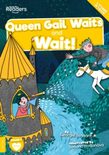 Image for Queen Gail waits  : and, Wait!