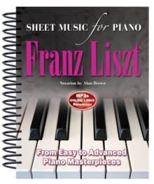 Image for Franz Liszt: Sheet Music for Piano : From Easy to Advanced