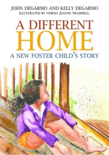 Image for A different home  : a new foster child's story