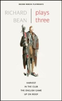 Image for Richard Bean: Plays Three