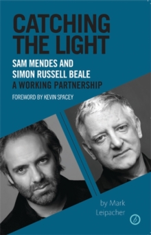 Image for Catching the light  : Sam Mendes and Simon Russell Beale