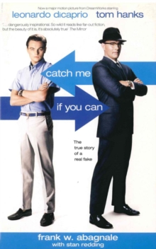Image for Catch me if you can  : the amazing true story of the most extraordinary liar in the history of fun and profit