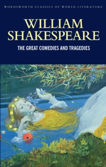 The Great Comedies and Tragedies - Shakespeare, William
