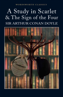 A Study in Scarlet & The Sign of the Four - Doyle, Sir Arthur Conan