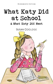 Image for What Katy did at school  : & What Katy did next