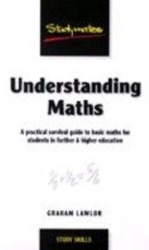 Image for Understanding maths  : a practical survival guide to basic maths for students in further and higher education