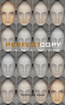 Image for Perfect copy  : unravelling the cloning debate