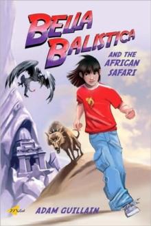 Image for Bella Balistica and the African safari
