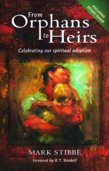 Image for From Orphans to Heirs : Celebrating our spiritual adoption