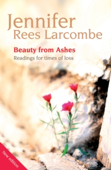 Image for Beauty from ashes  : readings for times of loss