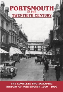 Image for Portsmouth in the twentieth century  : a photographic history
