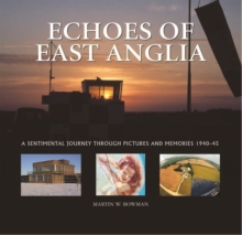 Image for Echoes of East Anglia  : a sentimental journey through pictures and memories 1940-1945