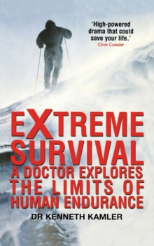 Image for Extreme survival  : a doctor explores the limits of human endurance