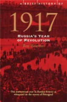 Image for A brief history of 1917  : Russia's year of revolution