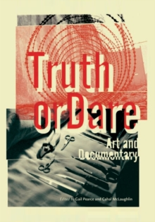 Image for Truth or Dare : Art and Documentary