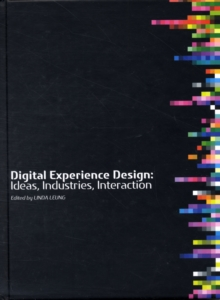 Image for Digital experience design  : ideas, industries, interaction