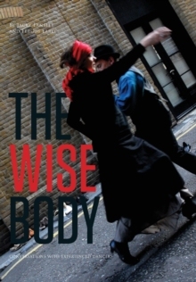 Image for The wise body  : conversations with experienced dancers