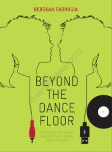 Image for Beyond the dance floor: female DJs, technology and electronic dance music culture
