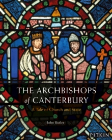Image for The archbishops of Canterbury  : a tale of church and state