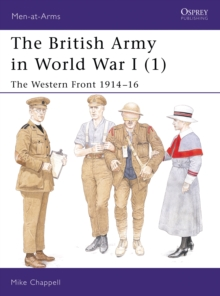 Image for The British Army in World War I1: The Western Front 1914-16