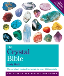 Image for The crystal bible  : the definitive guide to over 200 crystalsVolume 1