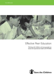 Image for Effective peer education  : working with children and young people on sexual and reproductive health and HIV/AIDS