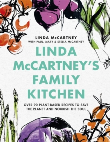 Image for Linda McCartney's family kitchen  : over 90 plant-based recipes to save the planet and nourish the soil