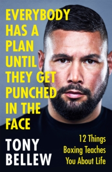 Image for Everybody has a plan until they get punched in the face  : 12 things boxing teaches you about life