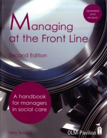 Image for Managing at the front line  : a handbook for managers in social care