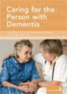 Image for Caring for the person with dementia  : underpinning knowledge for frontline workers in adult social care