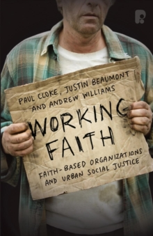 Image for Working faith  : faith-based organizations and urban social justice