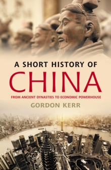 Image for A short history of China: From ancient dynasties to economic powerhouse