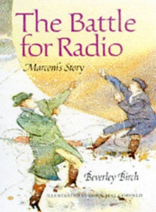 Image for The battle for radio  : Marconi's story