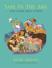 Image for Safe in the ark and other Bible stories
