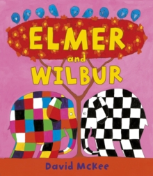 Elmer and Wilbur - McKee, David