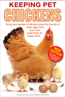 Image for Keeping pet chickens  : bring your garden to life and enjoy the bounty of fresh eggs from your own small flock of happy hens