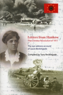 Image for Letters from Hankow: The Chinese Revolution of 1911 : The Eye-Witness Account of Laura Beckingsale