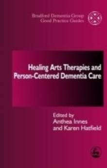 Image for Healing Arts Therapies and Person-Centred Dementia Care