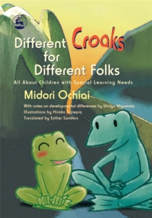 Image for Different croaks for different folks  : all about children with special learning needs