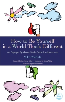 Image for How to be yourself in a world that's different  : an Asperger Syndrome study guide for adolescents