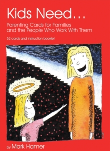 Image for Kids need ..  : parenting cards for families and the people who work with them