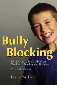 Image for Bully blocking  : six secrets to help children deal with teasing and bullying