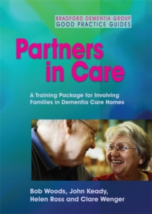 Image for Partners in Care : A Training Package for Involving Families in Dementia Care Homes