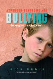 Image for Asperger syndrome and bullying  : strategies and solutions