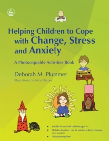 Image for Helping children to cope with change, stress and anxiety  : a photocopiable activities book