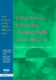Image for Using science to develop thinking skills at Key Stage 1  : practical resources for gifted and talented learners