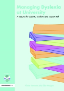 Image for Managing dyslexia at university  : a resource for students, academic and support staff