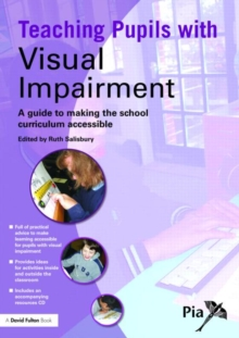 Image for Teaching pupils with visual impairment  : a guide to making the school curriculum accessible