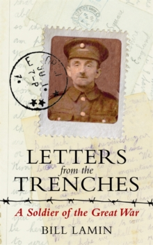 Image for Letters from the trenches: a soldier of the Great War