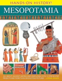 Image for Mesopotamia  : all about ancient Assyria and Babylonia, with 15 step-by-step projects and more than 300 exciting pictures